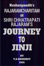 SHRI CHATRPATI RAJARAM'S JOURNEY TO JINJI