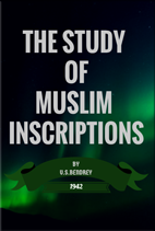 A study of Muslim inscriptions. ...Coming Soon...