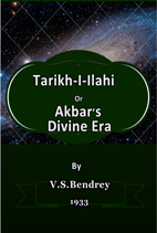Tarikh-I-Ilahi or Akbar*s Divine Era , Coming soon.